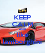 KEEP CALM AND like lamborghini - Personalised Poster A4 size