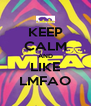 KEEP CALM AND LIKE LMFAO - Personalised Poster A4 size