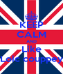 KEEP CALM AND Like Loic couppey - Personalised Poster A4 size