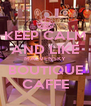 KEEP CALM AND LIKE MALVENSKY BOUTIQUE CAFFE - Personalised Poster A4 size