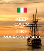 KEEP CALM AND LIKE MARCO POLO - Personalised Poster A4 size