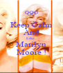Keep Calm And Like  Marilyn Moore ! - Personalised Poster A4 size
