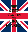 KEEP CALM AND LIKE MARIO  - Personalised Poster A4 size
