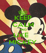 KEEP CALM AND LIKE   MICKEY - Personalised Poster A4 size