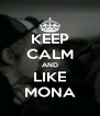KEEP CALM AND LIKE MONA - Personalised Poster A4 size