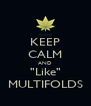 """KEEP CALM AND """"Like"""" MULTIFOLDS - Personalised Poster A4 size"""