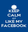 KEEP CALM and LIKE MY FACEBOOK - Personalised Poster A4 size