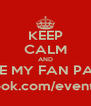 KEEP CALM AND LIKE MY FAN PAGE @ facebook.com/eventsintampa - Personalised Poster A4 size