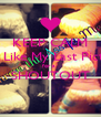 KEEP CALM And Like My Last Picture  for a  SHOUTOUT  - Personalised Poster A4 size