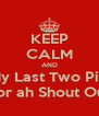 KEEP CALM AND Like My Last Two Pictures For ah Shout Out - Personalised Poster A4 size