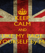 KEEP CALM AND LIKE MY PAGE DO IT YOURSELF by Marius Ilie - Personalised Poster A4 size