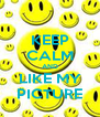 KEEP CALM AND LIKE MY PICTURE - Personalised Poster A4 size