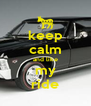 keep calm and like my ride - Personalised Poster A4 size
