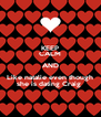 KEEP CALM AND Like natalie even though she is dating Craig  - Personalised Poster A4 size