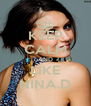 KEEP CALM AND LIKE NINA.D - Personalised Poster A4 size