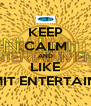 KEEP CALM AND LIKE NO LIMIT ENTERTAINMENT - Personalised Poster A4 size