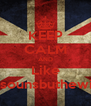 KEEP CALM AND Like Nosounsbuthewind - Personalised Poster A4 size