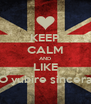 KEEP CALM AND LIKE →O yubire sincera← - Personalised Poster A4 size