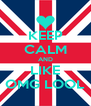 KEEP CALM AND LIKE OMG LOOL - Personalised Poster A4 size