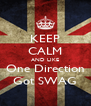 KEEP CALM AND LIKE One Direction Got SWAG - Personalised Poster A4 size