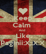 Keep Calm  And   Like Paginii:X::X:X - Personalised Poster A4 size