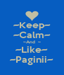 ~Keep~ ~Calm~ ~And  ~ ~Like~ ~Paginii~ - Personalised Poster A4 size