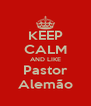 KEEP CALM AND LIKE Pastor Alemão - Personalised Poster A4 size
