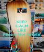 KEEP CALM AND LIKE Pentru Noi Fetele - Personalised Poster A4 size