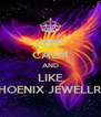 KEEP CALM AND LIKE PHOENIX JEWELLRY - Personalised Poster A4 size
