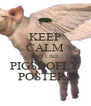 KEEP CALM AND LIKE PIGSDOFLY POSTERS - Personalised Poster A4 size
