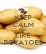 KEEP CALM AND LIKE POTATOES - Personalised Poster A4 size