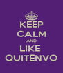 KEEP CALM AND LIKE  QUITENVO - Personalised Poster A4 size