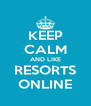 KEEP CALM AND LIKE RESORTS ONLINE - Personalised Poster A4 size