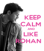KEEP          CALM                    AND          LIKE        ROHAN - Personalised Poster A4 size