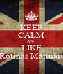 KEEP CALM AND LIKE Rotinas Matinais - Personalised Poster A4 size