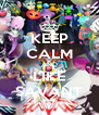 KEEP CALM AND LIKE SAVANT - Personalised Poster A4 size