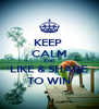 KEEP  CALM AND LIKE & SHARE TO WIN - Personalised Poster A4 size