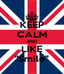 "KEEP CALM AND LIKE ""Smile"" - Personalised Poster A4 size"
