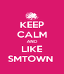 KEEP CALM AND LIKE SMTOWN  - Personalised Poster A4 size
