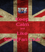 Keep Calm and Like Sore(Fan Club - Personalised Poster A4 size