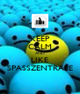 KEEP CALM AND LIKE SPASSZENTRALE - Personalised Poster A4 size