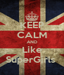 KEEP CALM AND Like SuperGirls  - Personalised Poster A4 size