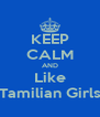 KEEP CALM AND Like Tamilian Girls - Personalised Poster A4 size
