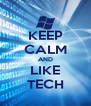 KEEP CALM AND LIKE TECH - Personalised Poster A4 size