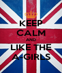 KEEP CALM AND LIKE THE A-GIRLS - Personalised Poster A4 size