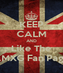 KEEP CALM AND Like The AMXG Fan Page - Personalised Poster A4 size
