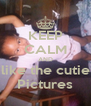 KEEP CALM AND like the cutie Pictures - Personalised Poster A4 size