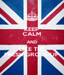 KEEP CALM AND LIKE THE FRESH GROUUUP - Personalised Poster A4 size