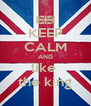 KEEP CALM AND like  the king - Personalised Poster A4 size