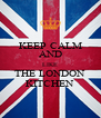 KEEP CALM AND LIKE THE LONDON KITCHEN - Personalised Poster A4 size